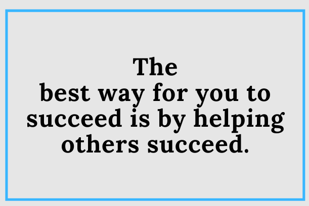 How To Help Others Succeed