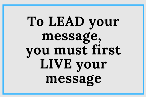 How To Live Your Message