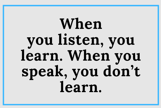 Listen First, Understand Second, Speak Third