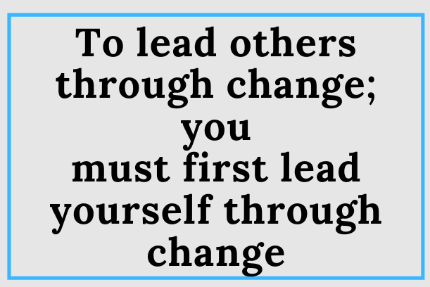 How To Lead Yourself Through Change