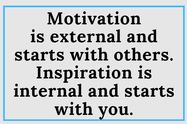 Motivation Or Inspiration?