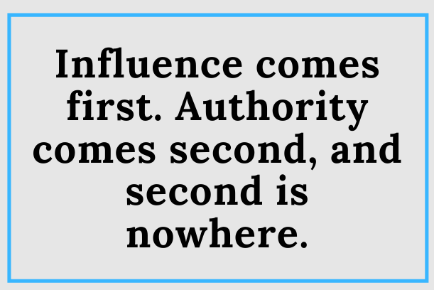Influence NOT Authority