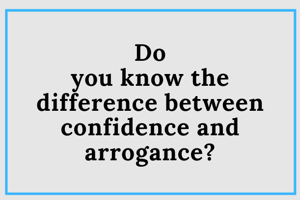 Are You Confident Or Arrogant?